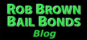 Rob Brown Bail Bonds Blog